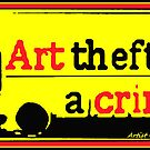 Art Theft is a CRIME by Dayonda