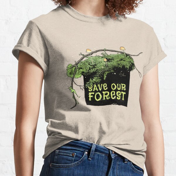 Save our Forest Classic T-Shirt
