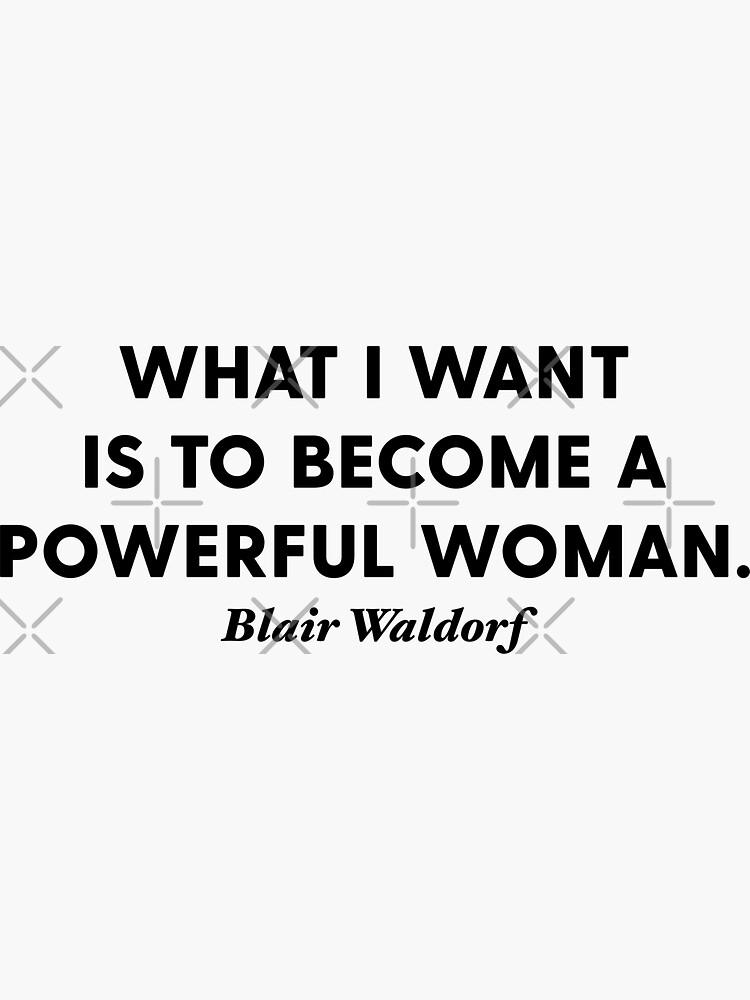 Blair Waldorf Powerful Woman Gossip Girl Quote Sticker by amearnest