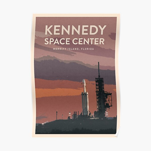 Visit the Kennedy Space Center  Poster