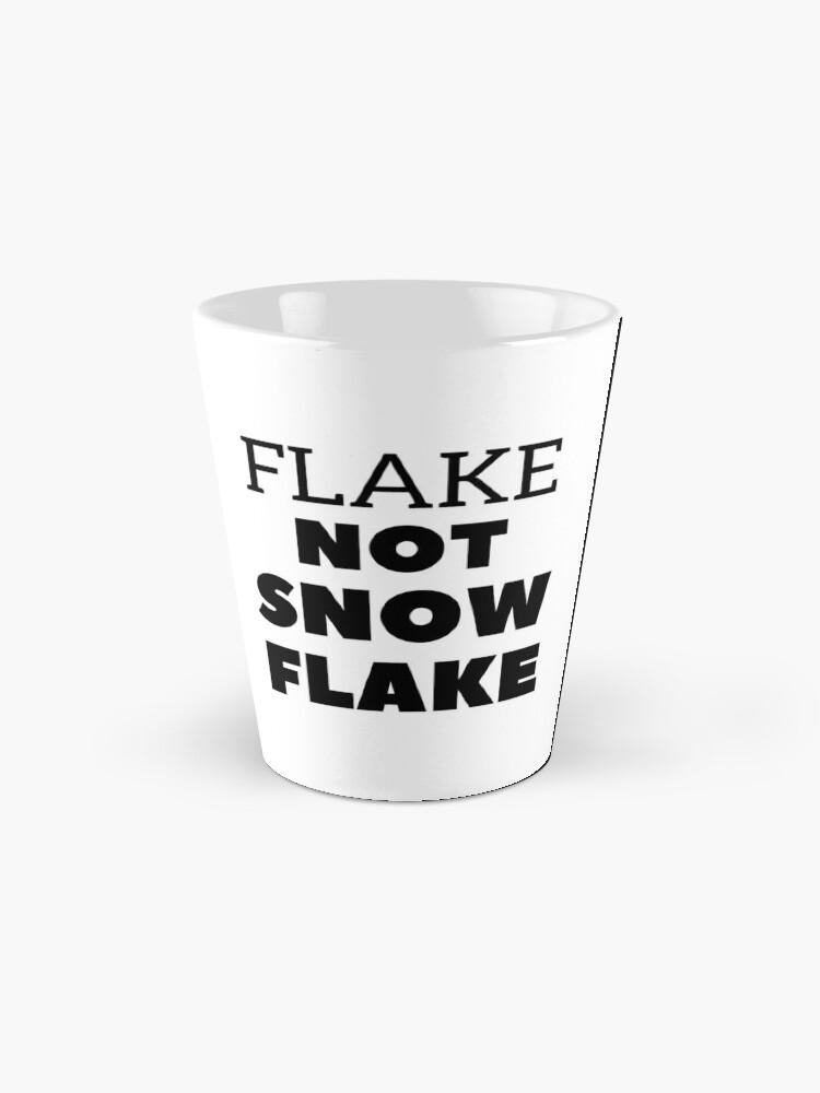 Alternate view of Flake NOT SNOW FLAKE Mug