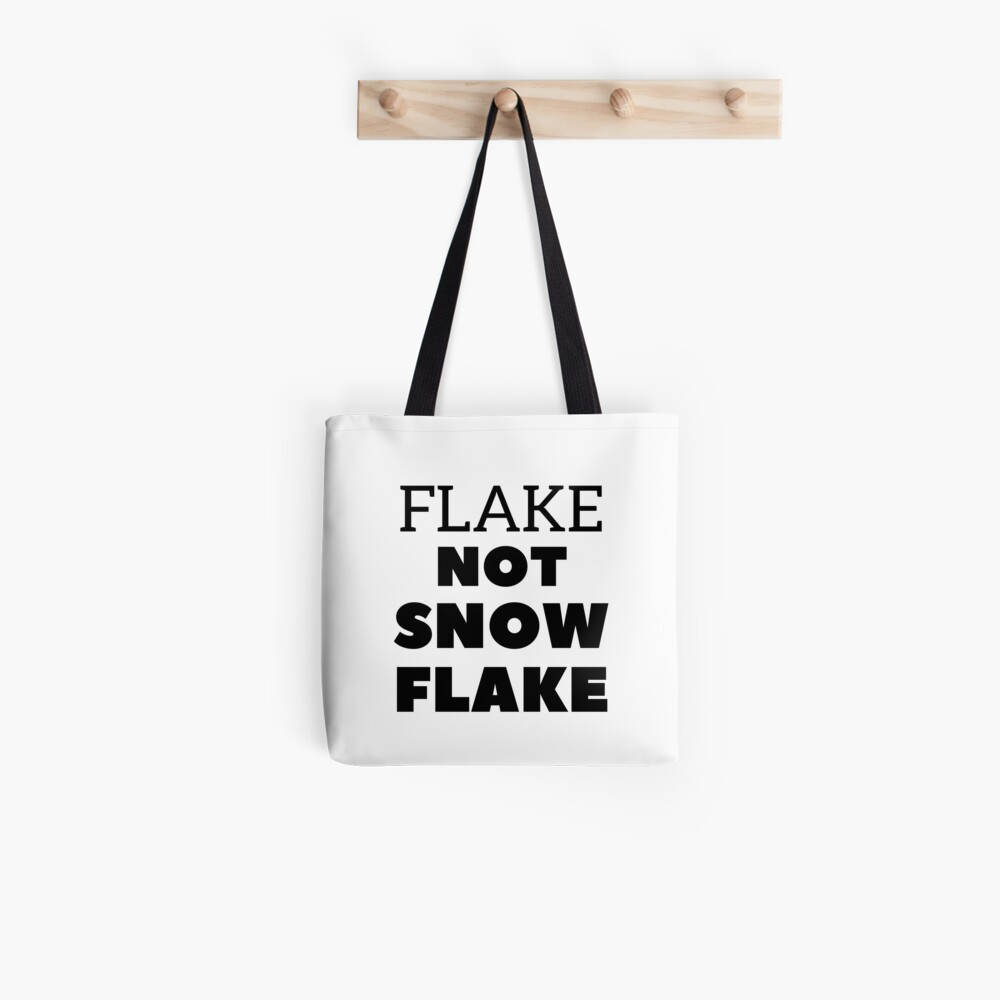 Flake NOT SNOW FLAKE Tote Bag