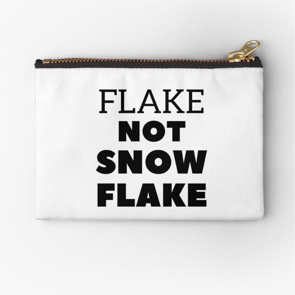 Flake NOT SNOW FLAKE Zipper Pouch