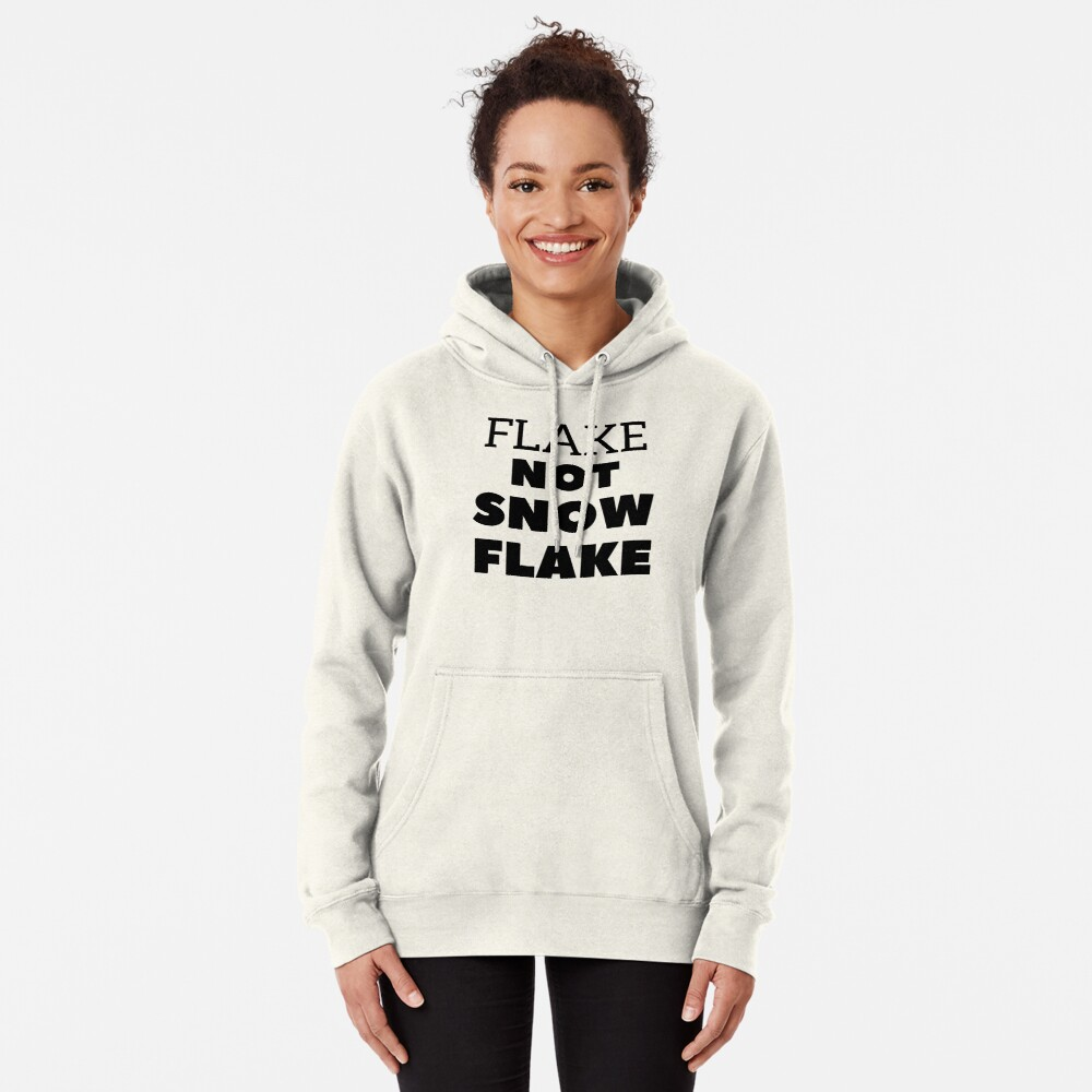 Flake NOT SNOW FLAKE Pullover Hoodie
