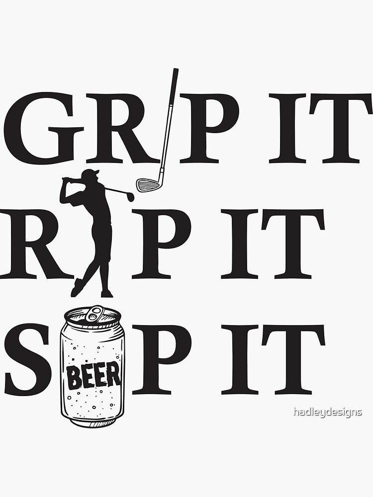 Grip it Rip it Sip it Drinking Golf gag gift for men women by hadleydesigns