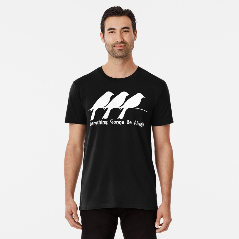 Everything Gonna Be Alright Crows on a Branch Premium T-Shirt