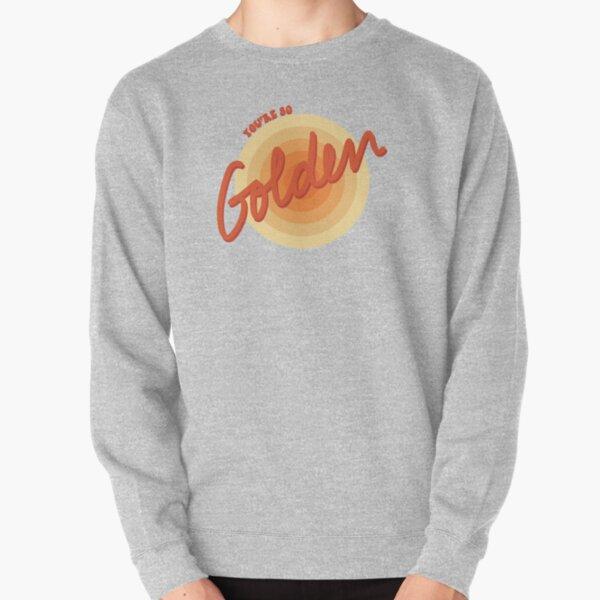 You're So Golden, Baby Pullover Sweatshirt