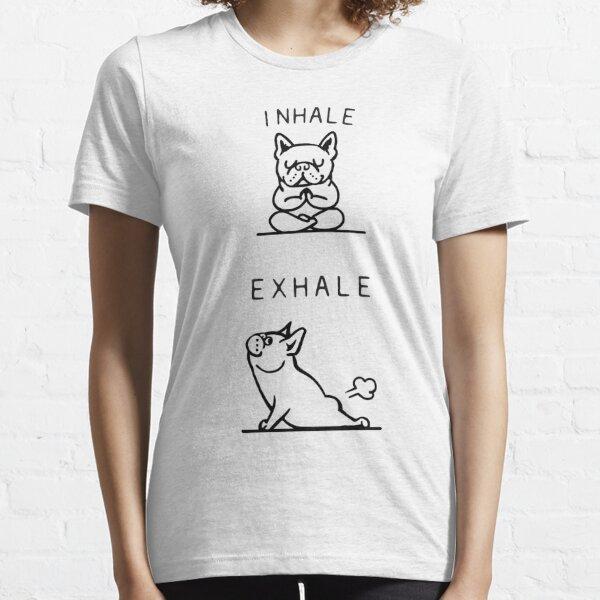 French Bulldog Inhale Exhale Frenchie Fart - Yoga Meditation - Funny phrase Essential T-Shirt