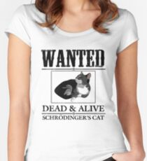 Wanted dead and alive schrodinger's cat Women's Fitted Scoop T-Shirt