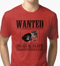 Wanted dead and alive schrodinger's cat Tri-blend T-Shirt