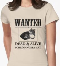 Wanted dead and alive schrodinger's cat Women's Fitted T-Shirt