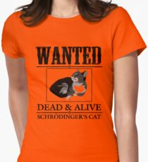 Wanted dead and alive schrodinger's cat Womens Fitted T-Shirt