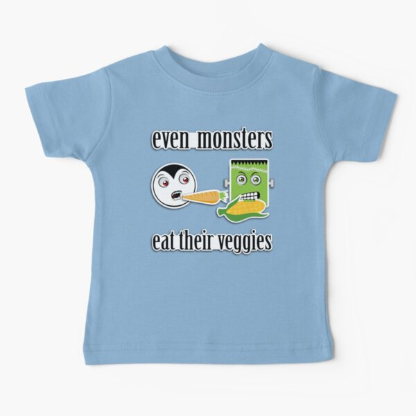Even Monsters Eat Their Veggies Baby T-Shirt