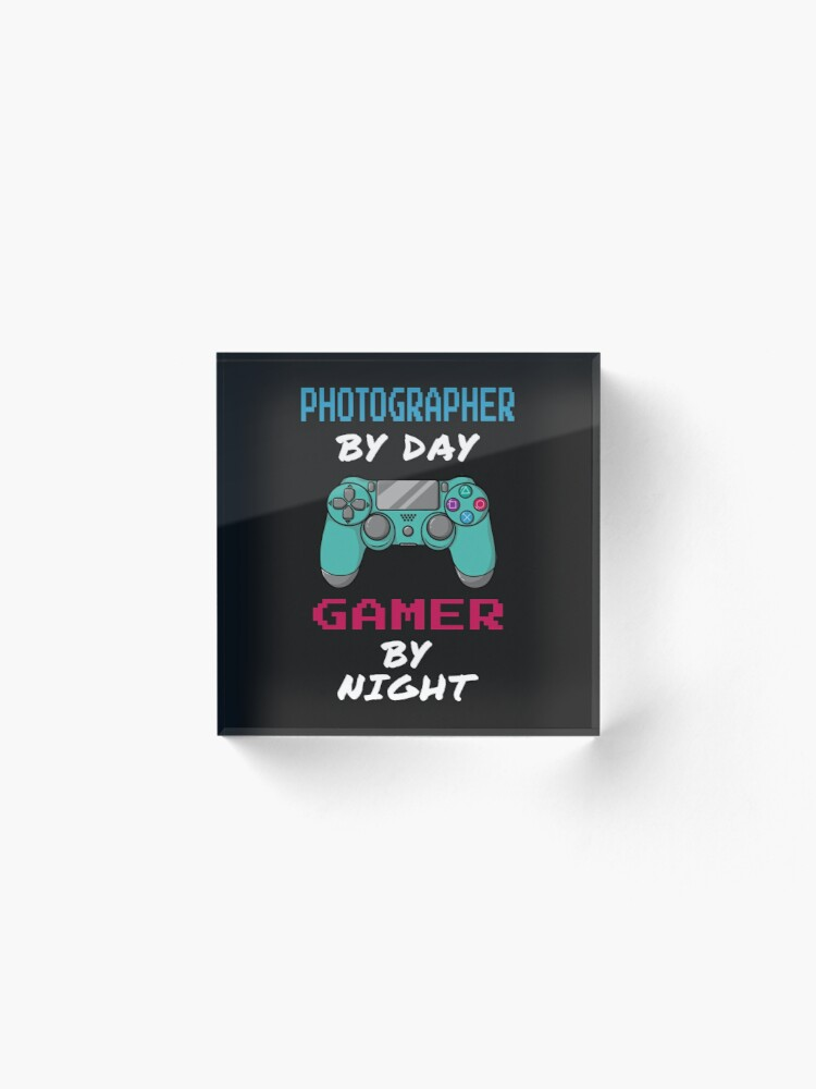 Alternate view of Photographer By Day Gamer By Night Acrylic Block