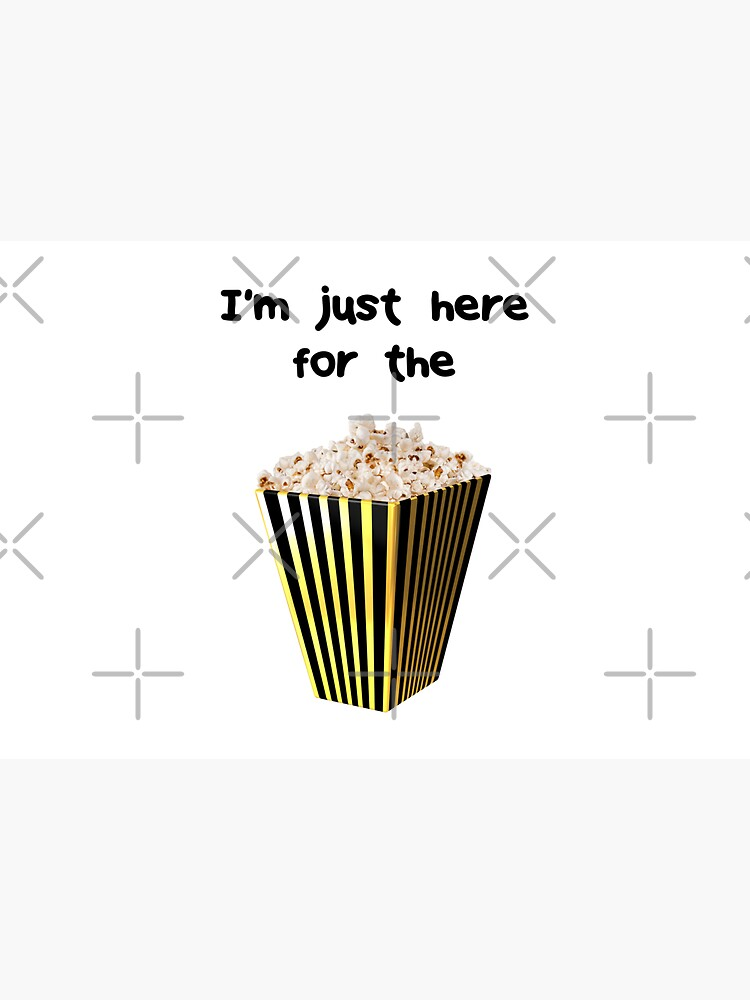 Funny Statement  - I'm just here for the popcorn by talgursmusthave