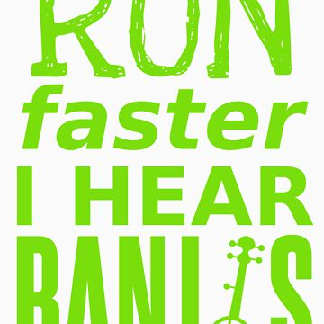Run Faster I Hear Banjos by littleredplanet