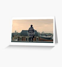 Heroes Don't Exist Greeting Card