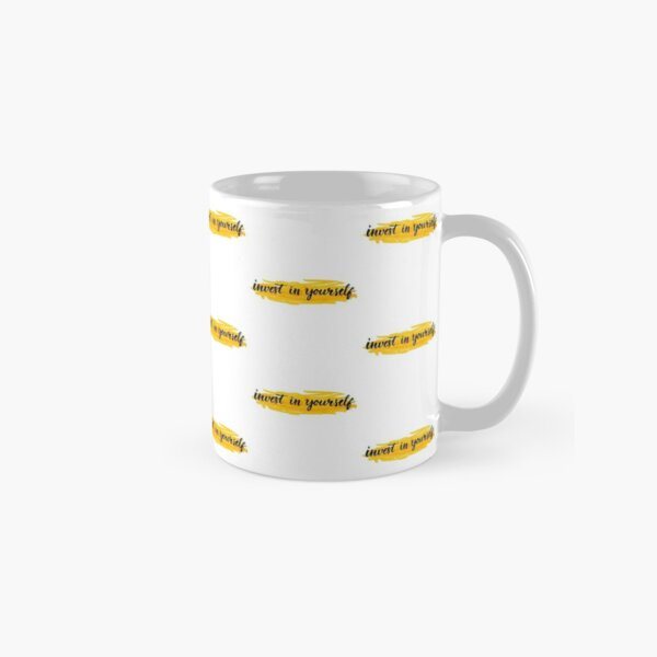 Invest in yourself Classic Mug