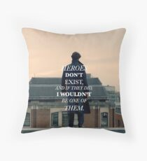 Heroes Don't Exist Throw Pillow