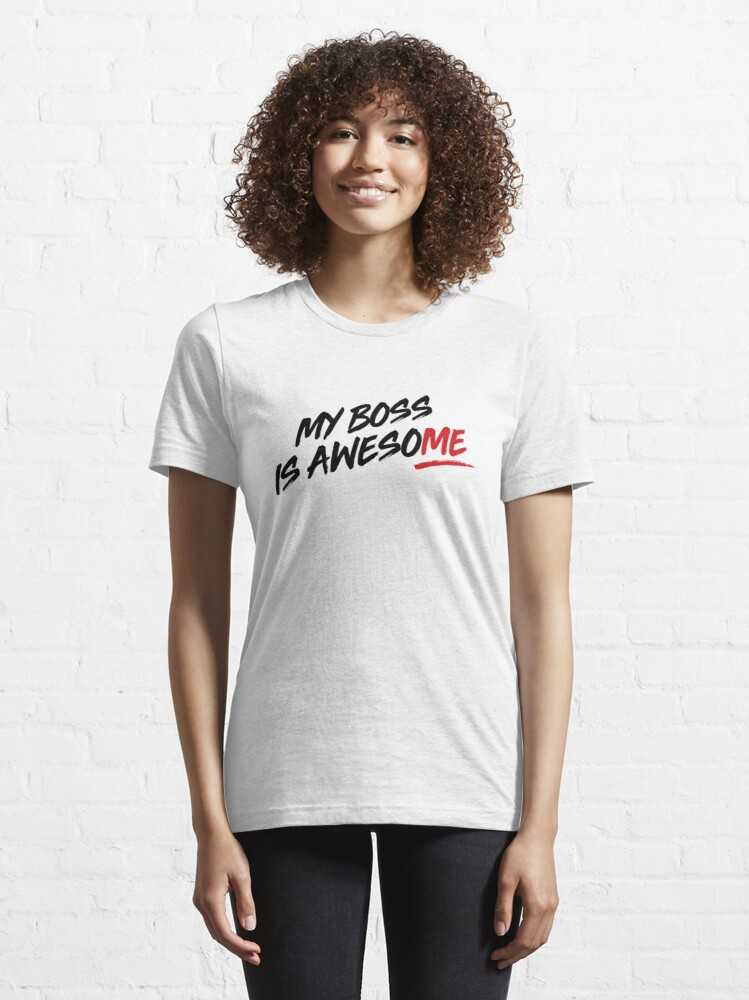 Alternate view of My Boss is Awesome T-shirt Design Essential T-Shirt