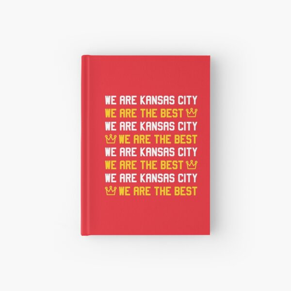 We are Kansas City, We are The best Hardcover Journal