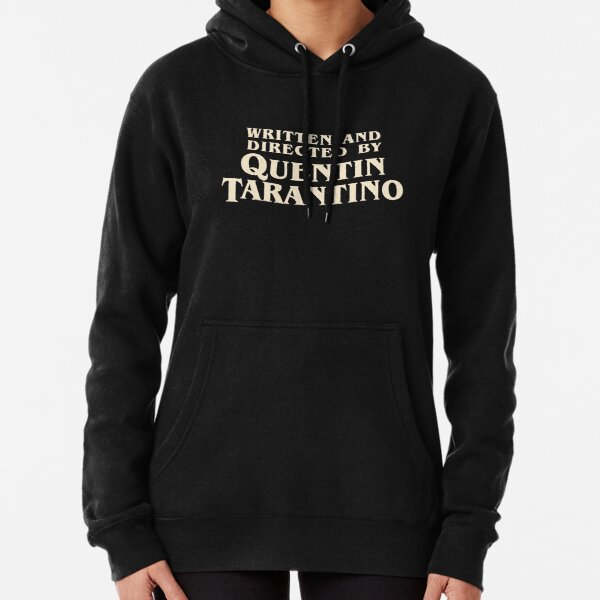 Written and Directed by Quentin Tarantino (original) Pullover Hoodie