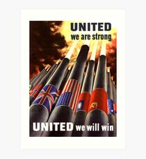 Propaganda Poster WWII ~ United We Are Strong ~ World War 2 ~ 0505  Art Print