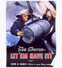 Propaganda Poster WWII ~ Sub Spotted Let Em Have It ~ World War 2 ~ 0506 Poster