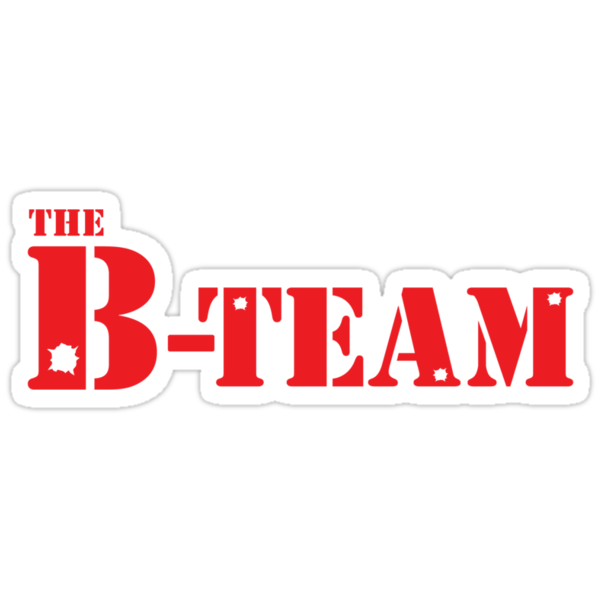 The B-team by foofighters69