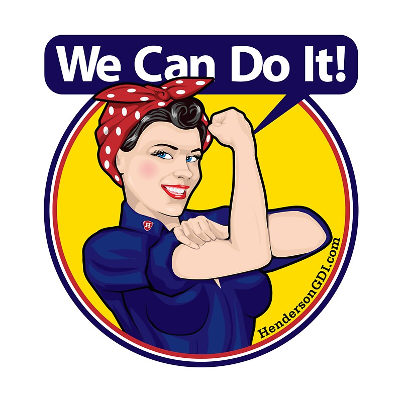 "we can do it For me, las vegas is where the wwii rally cry, ""we can do it"" suddenly became  more than a propaganda poster of rosie the riveter in august, i became aware ."