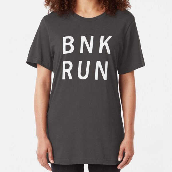 BANK RUN Slim Fit T-Shirt