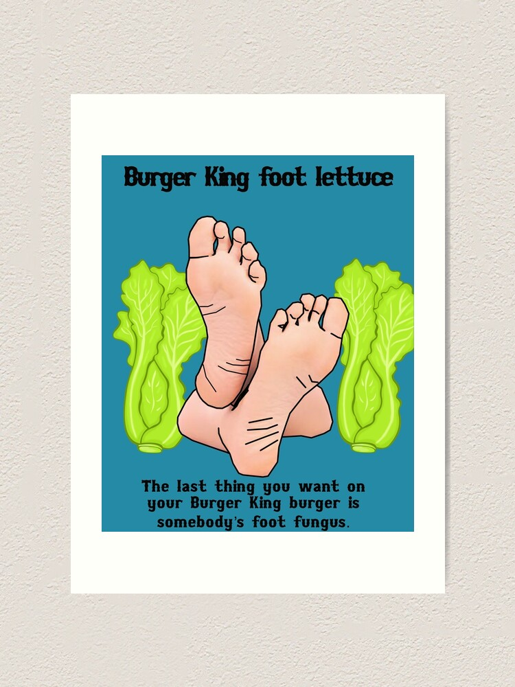 Burger King Foot Lettuce Art Print By Municipalwasted Redbubble