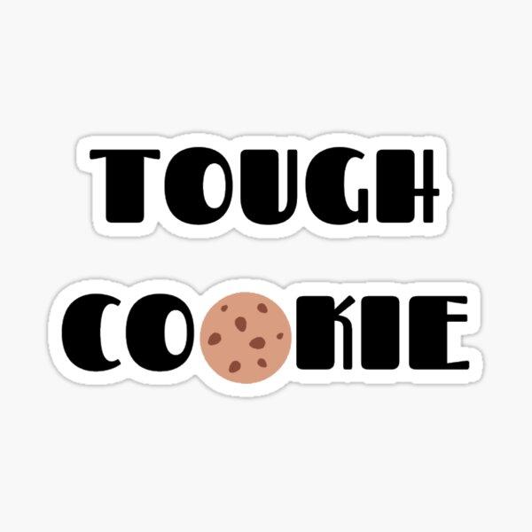 Tough cookie Sticker