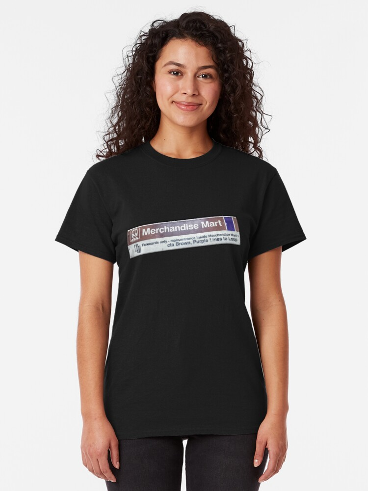 Alternate view of Merchandise Mart CTA Brown, Purple Line Station Sign Classic T-Shirt