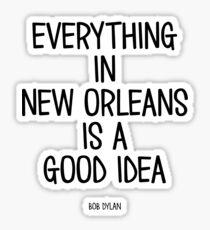 Alles in New Orleans ist eine gute Idee Sticker