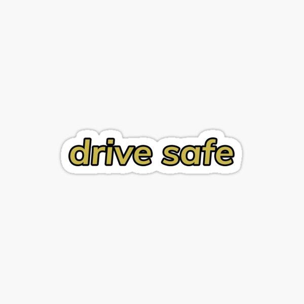 drive safe Sticker