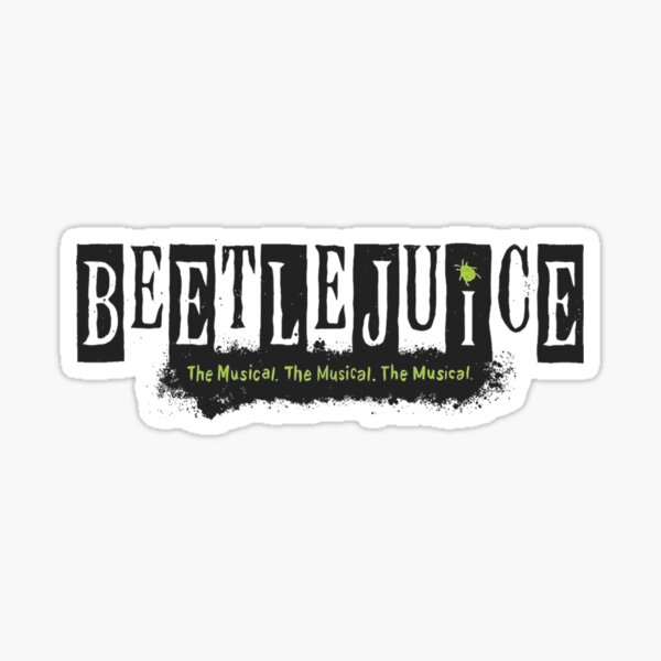 Beetlejuice The Musical Stickers Redbubble