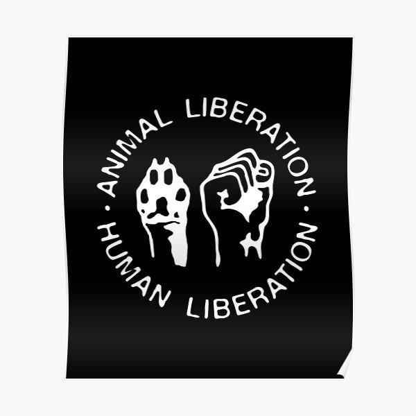 Animal Rights Liberation Human Liberation Poster