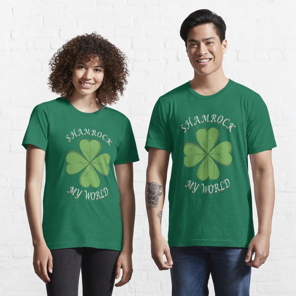 Shamrock My World- St Patricks Day Irish Shamrock  Essential T-Shirt