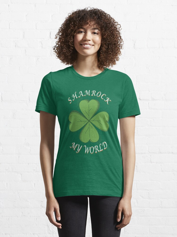 Alternate view of Shamrock My World- St Patricks Day Irish Shamrock  Essential T-Shirt