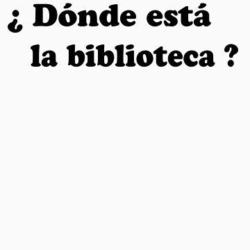Donde esta la biblioteca? (black) by BBanny1
