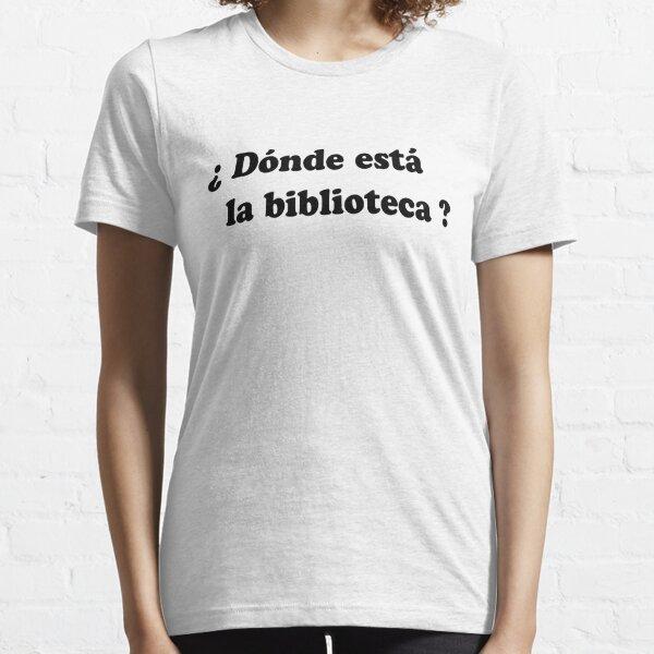 ¿Dónde está la biblioteca? (negro) Camiseta esencial
