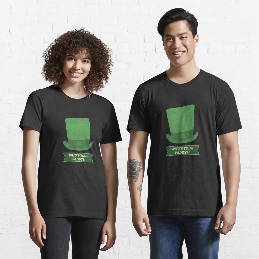 Whos Your Paddy- St Patricks Day Joke Pun Essential T-Shirt