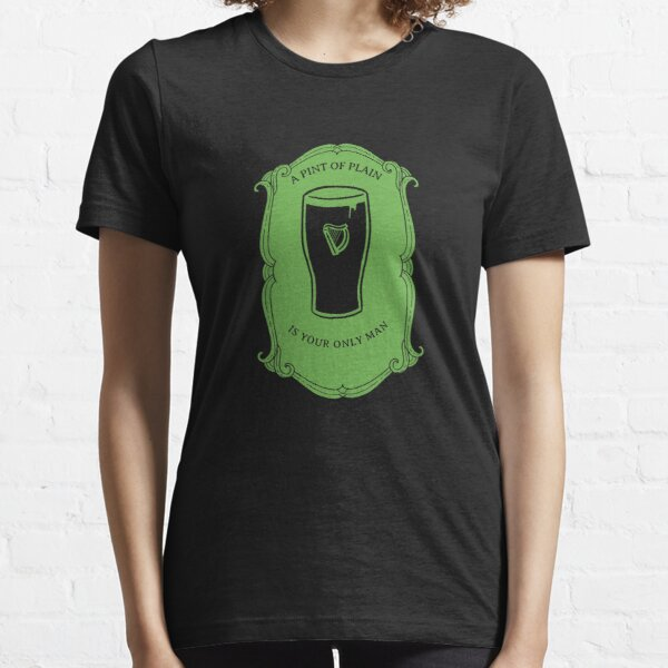 A Pint of Plain Is Your Only Man- Flann O Brien Porter Poem Essential T-Shirt