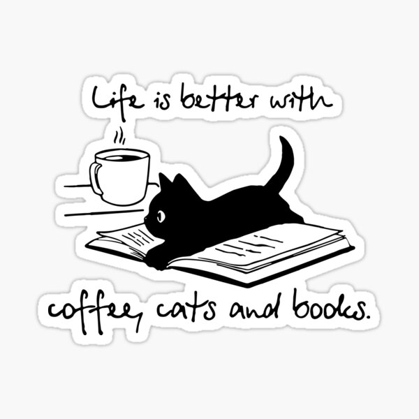 Life is Better with Coffee, Cats, Books Sticker