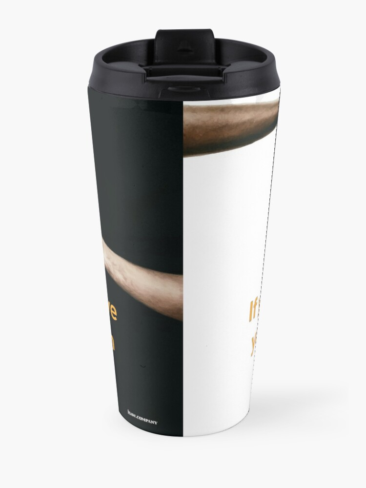Alternate view of Have You Ever Asked A Man Out On A Date Travel Mug