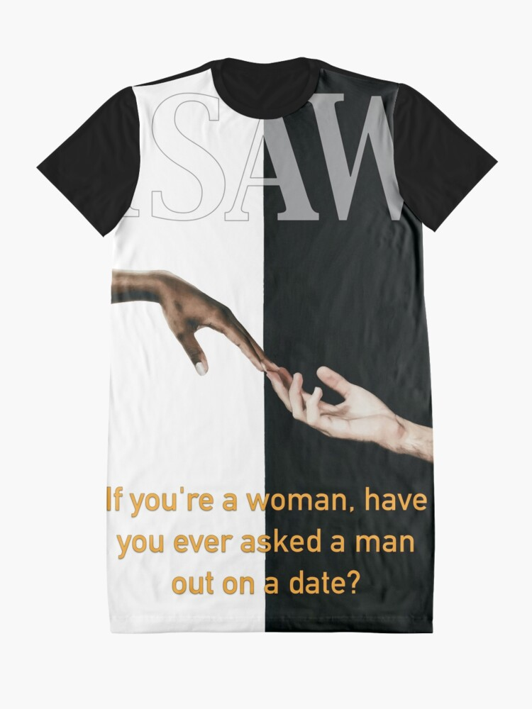 Alternate view of Have You Ever Asked A Man Out On A Date Graphic T-Shirt Dress