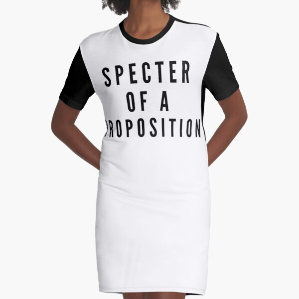 SPECTER OF A PROPOSITION Graphic T-Shirt Dress
