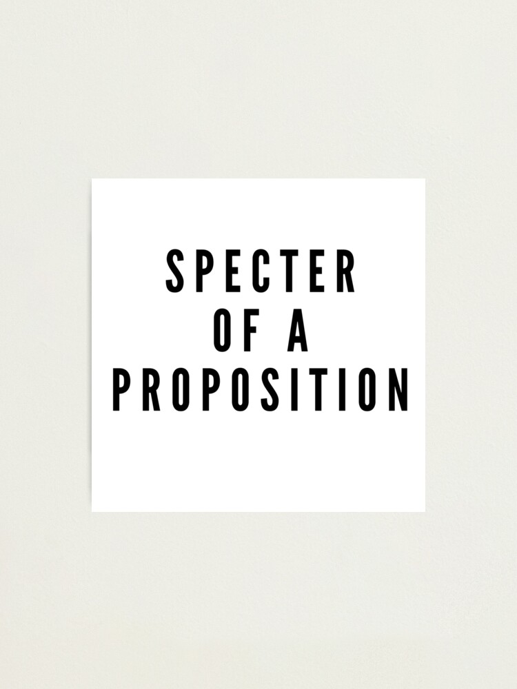 Alternate view of SPECTER OF A PROPOSITION Photographic Print