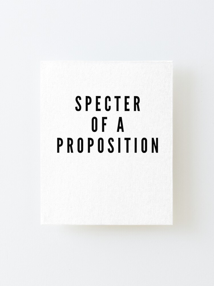 Alternate view of SPECTER OF A PROPOSITION Mounted Print